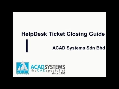 Helpdesk Ticket Closing Guide - Acad Systems | Autodesk Gold