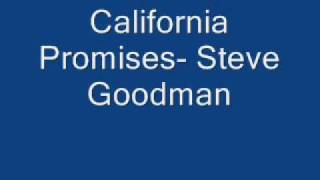 California Promises- Steve Goodman
