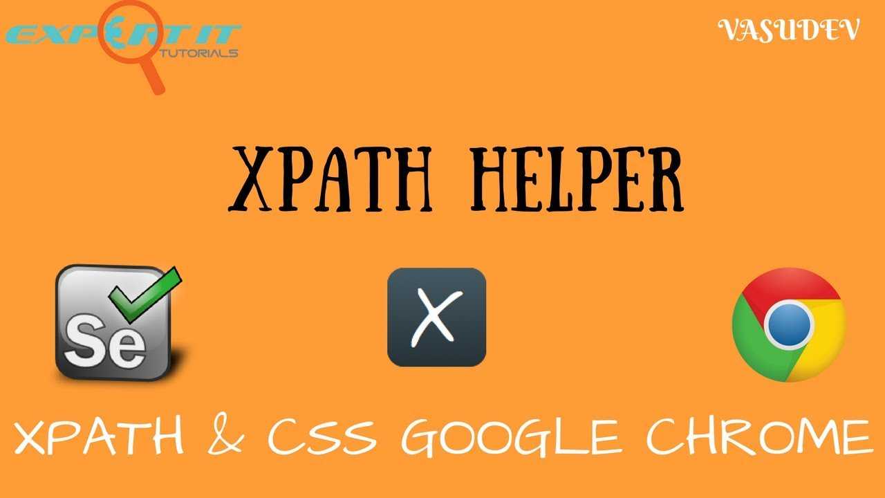 Finding Xpath and CSS in Chrome - Xpath Helper