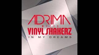 Adrima - In My Dreams (Adrima vs. Vinylshakerz vs. Adrima EDM vs. Mann&Meer vs. DDei&Estate Remix)