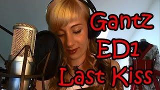 ドイツ人が歌ってみた「Last Kiss」ガンツ アニメ GANTZ ED1 Last Kiss Bonnie Pink Songcover