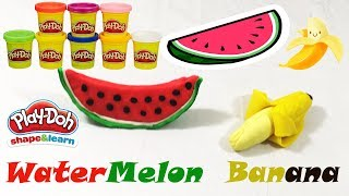Play-Doh Watermelon & Banana Fruit | Learn Colors