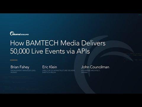 How BAMTECH Media Delivers 50,000 Live Events via APIs