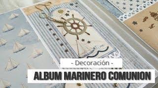 ÁLBUM MARINERO PARA COMUNIÓN NIÑO (DECORACION) -TUTORIAL (COLABORACION CON SATWA) | LLUNA NOVA SCRAP