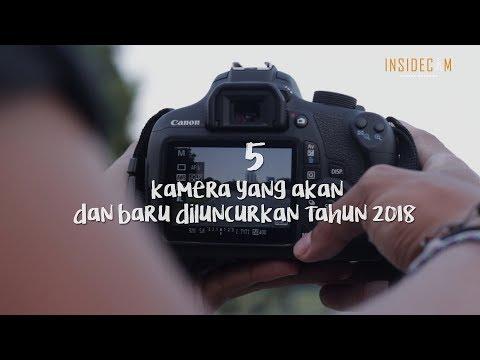 INI DIA !!! 5 Kamera Yang Baru dan Akan Diluncurkan Tahun 2018