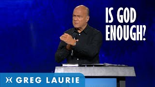 God Enough (With Greg Laurie)