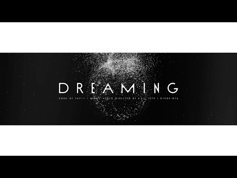 "Yap!!! ""Dreaming"" (Music Video)"