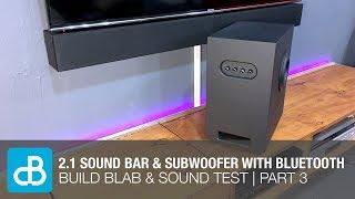 2.1 Sound Bar & Subwoofer BUILD BLAB & SOUND TEST with Bluetooth | PART 3 - by SoundBlab