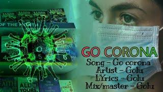 GO CORONA 🙏 - GOLU CHAMOLI (OFFICIAL LYRICS VIDEO)    HINDI RAP SONG 2020