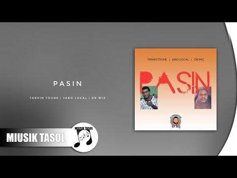 Tarvin Toune, Jaro Local & Dr Wiz - Pasin