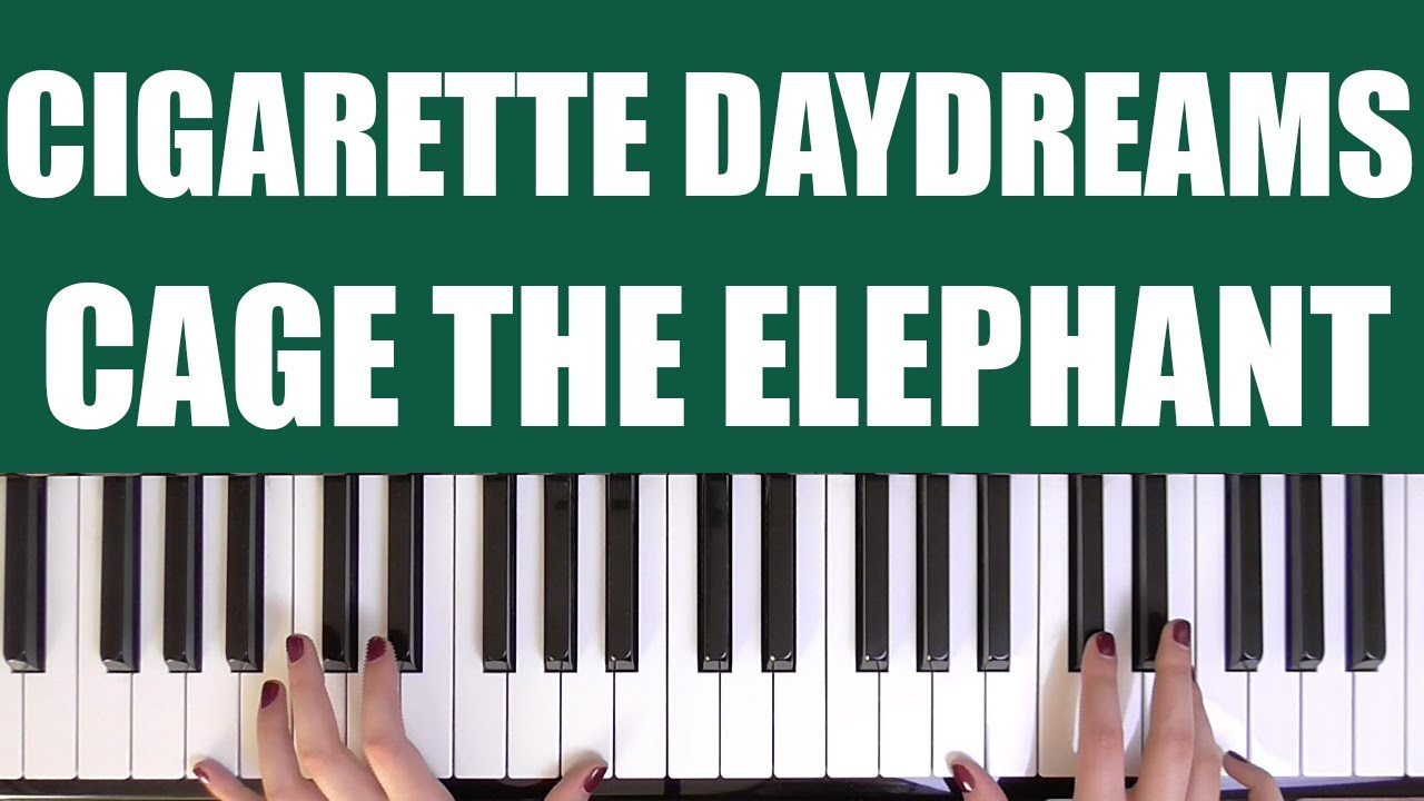 How To Play Cigarette Daydreams Cage The Elephant Youtube