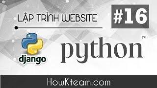 [Khóa học lập trình website Python Django] - Bài 16 - Tạo form đăng ký - HowKteam.com