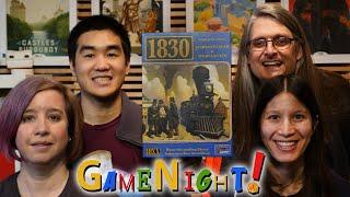 1830: Railways & Robber Barons - GameNight! Se7 Ep17