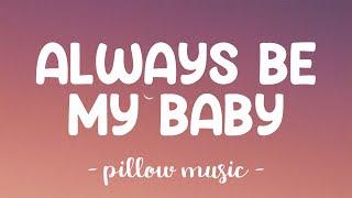 Always Be My Baby - Mariah Carey (Lyrics) 🎵