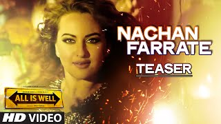 Nachan Farrate Song Teaser ft. Sonakshi Sinha | All Is Well | Meet Bros | Kanika Kapoor