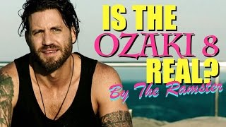 """Is The Ozaki 8 Real? 