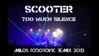 Scooter - Too Much Silence [Milos Todorovic Remix 2013]