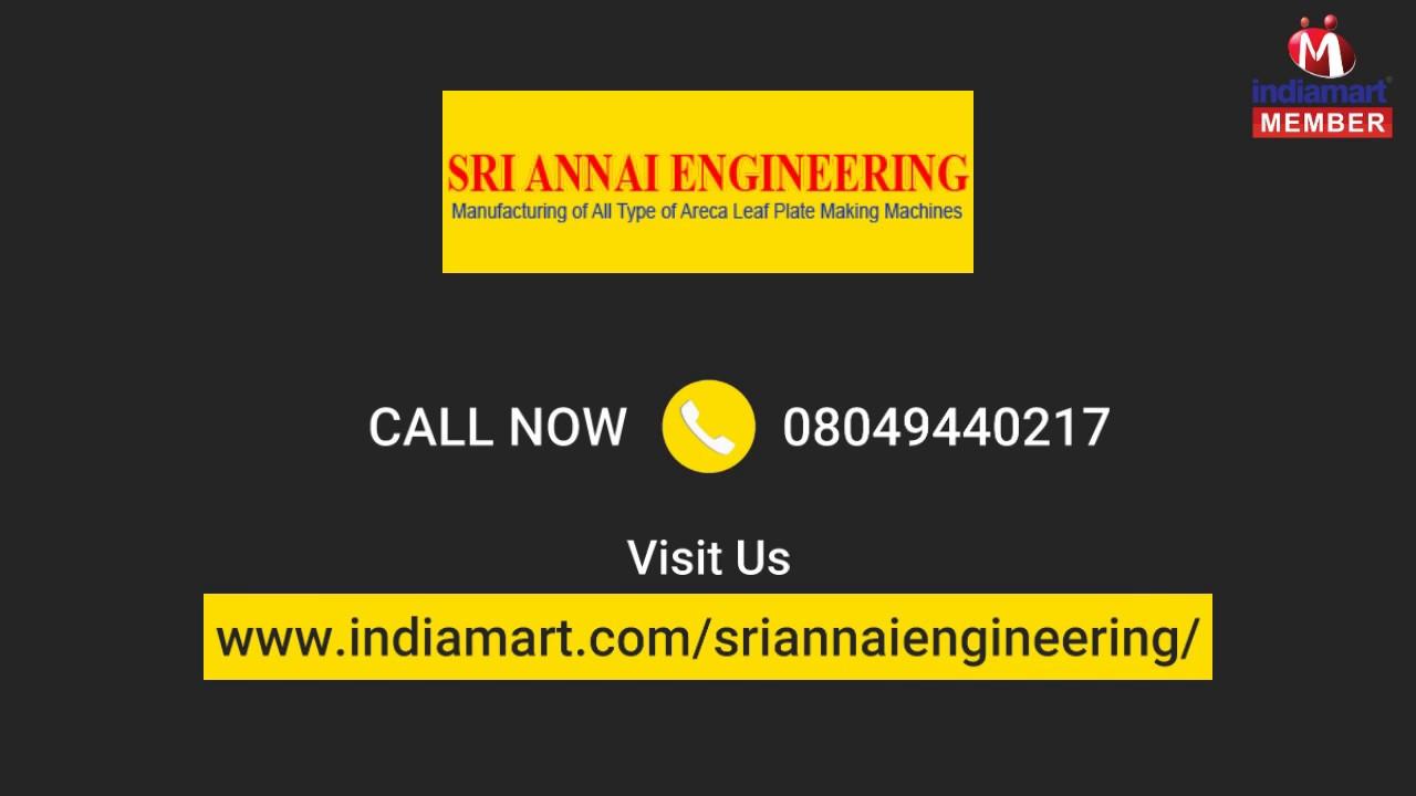 Manual and Automatic Areca Plate Making Machine by Sri Annai Engineering,  Karur