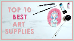 MY TOP TEN FAVORITE ART SUPPLIES - OF ALL TIME!