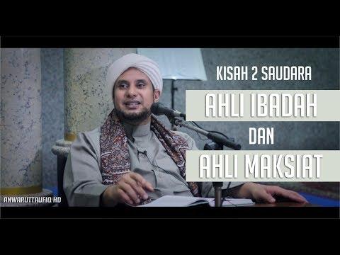 KISAH AHLI IBADAH DAN AHLI MAKSIAT | HABIB JAMAL BIN TOHA BA'AGIL