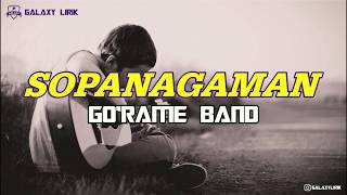 Sopanagaman Lirik & Arti - Go'rame Band ( Galaxy Lirik )