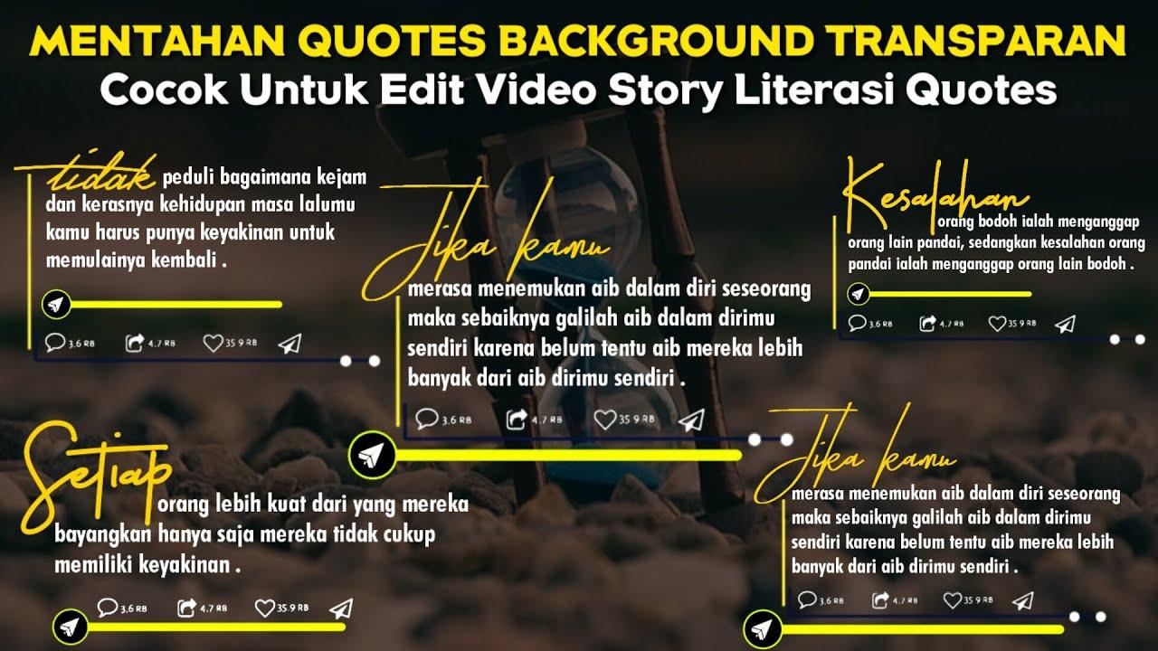 Bagi Mentahan Quotes Background Transparan Untuk Edit Video Literasi  Kinemaster  Quotes Harian #5