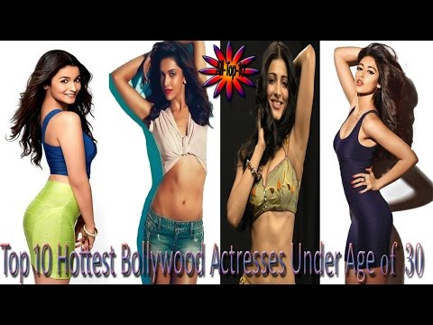 10 Bollywood Actresses Under 30 || Hottest Bollywood Actresses 2017