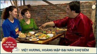 VIỆT HƯƠNG - HOÀNG MẬP NÁO LOẠN CHỢ ĐÊM CẦN THƠ - PHẦN 2 | Những Món Ăn Vặt Việt Nam