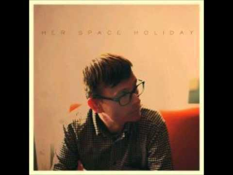 Her Space Holiday - In The Time It Takes for The Lights to Change