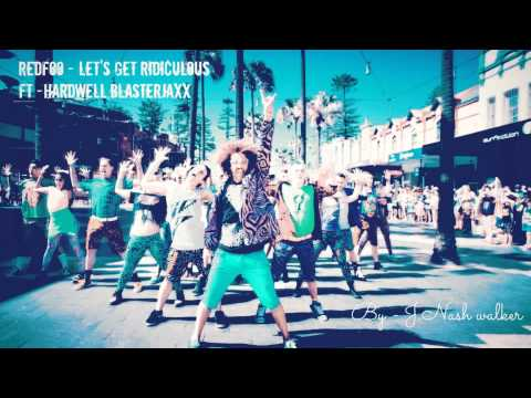 Redfoo - Let's Get Ridiculous (Official mix) ft.Hardwell,Blasterjaxx  By Nash