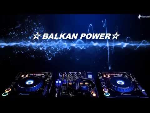 BALKAN HOUSE MIX ☆BALKAN POWER☆