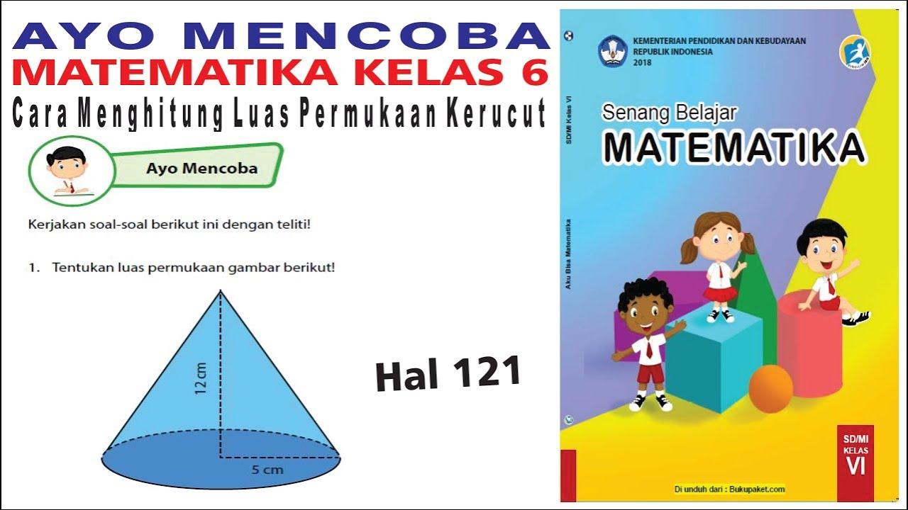 Ayo Mencoba Matematika Kelas 6 Halaman 121 Cara Menghitung Luas Permukaan Kerucut Siti Rosidah Youtube