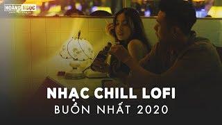 Những Bản Lofi Việt Nhẹ Nhàng Cực Chill - Nhạc Lofi Chill Buồn Nhất 2020 #4
