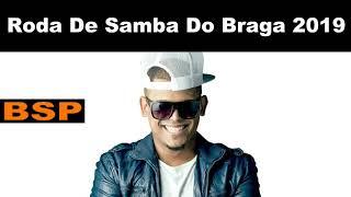 RODA DE SAMBA DO CANTOR BRAGA (Ex Balacobaco) 2019 BSP