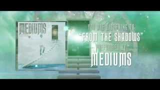 Mediums - From the Shadows (Official Lyric Video)
