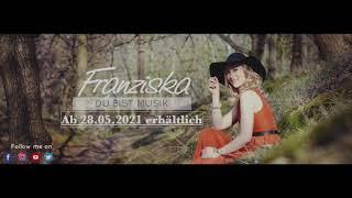 Franziska - Du bist Musik (Song-Snippet)