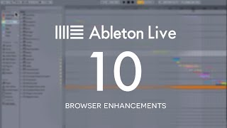 Ableton Live 10 First Look: Browser Enhancements