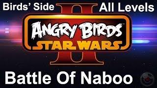 Angry Birds Star Wars II (Battle of Naboo) Walkthrough B3 All Levels