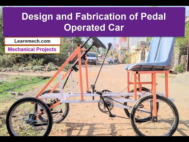 Design and Fabrication Of Pedal Operated Car - Mechanical Project