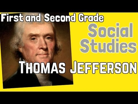 Thomas Jefferson First And Second Grade Social Studies Lesson