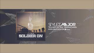 Stylez Major- Soldier on    Featuring Breana Marin New Hip Hop 2018 Produced by Mantra