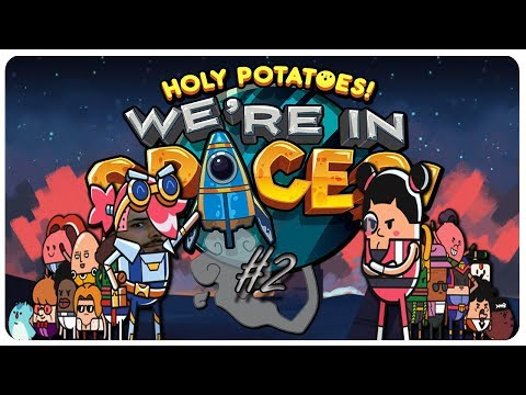 Patates Jones ve Kayıp Uzay Gemisi - Holy Potatoes! We're in Space?! # 2