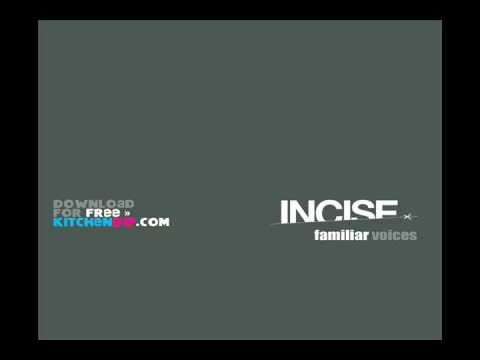 incise - drift away -