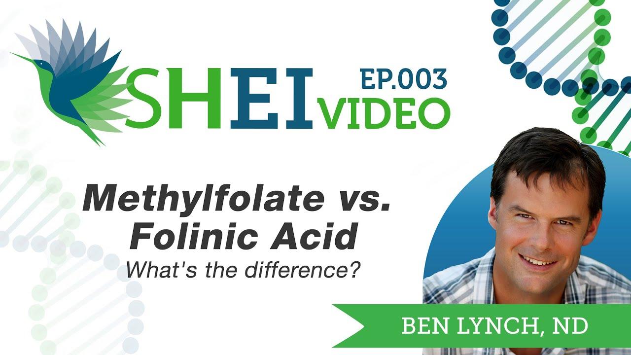 Methylfolate vs  Folinic Acid