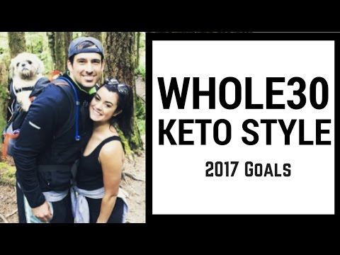 Whole30 Keto Style | Full Day of Eating | Keto vs. IIFYM | 2017 Goals