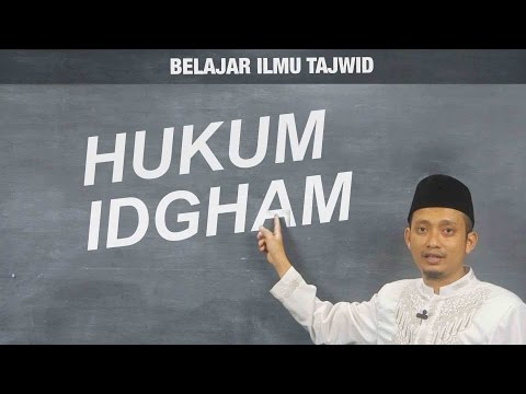 Belajar Tajwid (09): Hukum Idgham - Ustadz Ulin Nuha al-Hafidz