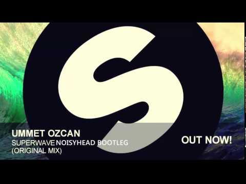 Ummet Ozcan - Superwave (Noisyhead Bootleg)