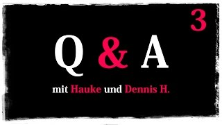 Q&A mit Dennis H. und Hauke | #5 | Part 3 | 14.07.2015