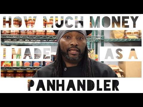How Much Money I Made As A Panhandler - Confessions #4