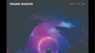 Imagine Dragons - Next To Me (Español)